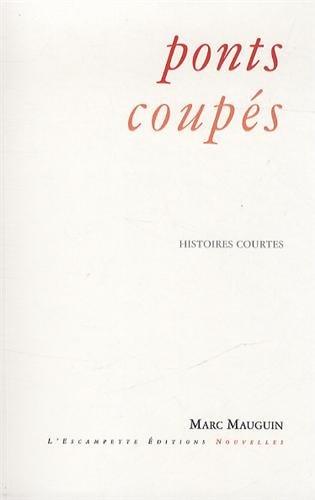 Ponts coupés : Histoires courtes par Marc Mauguin