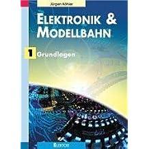 Elektronik & Modellbahn, Bd.1 : Grundlagen