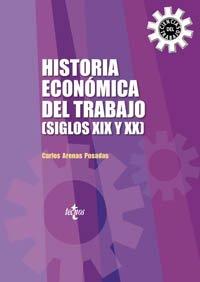 Historia economica del trabajo siglos XIX y XX / Economic History of Work  Nineteenth And Twentieth Century (Derecho)
