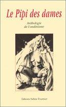 Le pipi des dames : Anthologie de l'ondinisme