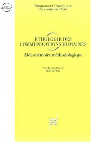 ETHOLOGIE DES COMMUNICATIONS HUMAINES. Aide-mémoire méthodologique