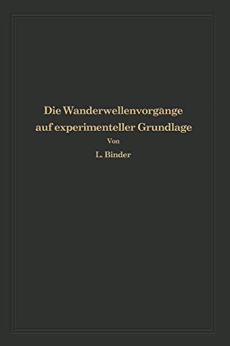 Die Wanderwellenvorgänge auf Experimenteller Grundlage: Aus Anlaß der Jahrhundertfeier der Technischen Hochschule Dresden