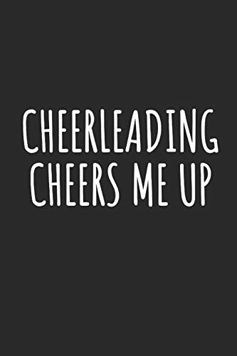 Cheerleading Cheers Me Up: Blank Lined Notebook