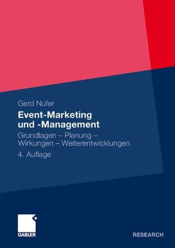 Event-Marketing und -Management: Grundlagen – Planung – Wirkungen – Weiterentwicklungen
