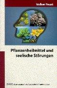 Pflanzenheilmittel und seelische Störungen: Eine allgemeinverständliche Einführung in die...