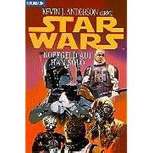 Star Wars - Kopfgeld auf Han Solo: Short Stories