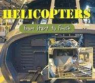 Helicopters: From Start to End (Made in the U.s.a.)