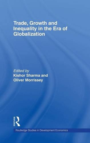 Trade, Growth and Inequality in the Era of Globalization (Routledge Studies in Development Economics)