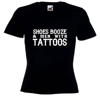 SHOES BOOZE AND MEN WITH TATTOOS Ladies Black T-Shirt with White Print
