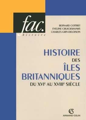 Histoire des îles Britanniques du XVIe au XVIIIe siècle par Bernard Cottret, Eveline Cruickshanks, Charles Giry-Deloison