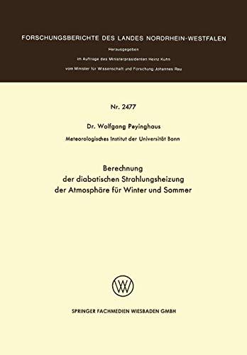 Berechnung der diabatischen Strahlungsheizung der Atmosphäre für Winter und Sommer (Forschungsberichte des Landes Nordrhein-Westfalen)