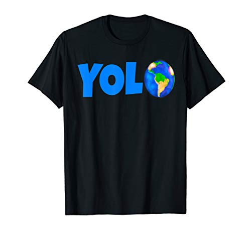 YOLO You Only Live Once Save Planet Climate Change Activist T-Shirt