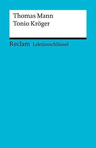 lektureschlussel-thomas-mann-tonio-kroger-reclam-lektureschlussel-german-edition