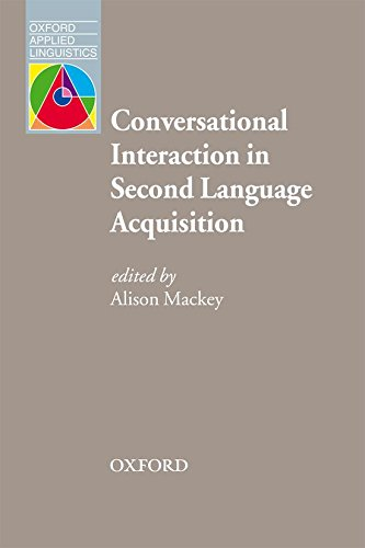Conversational Interaction in Second Language Acquisition: A Series of Empirical Studies (Oxford Applied Linguistics)
