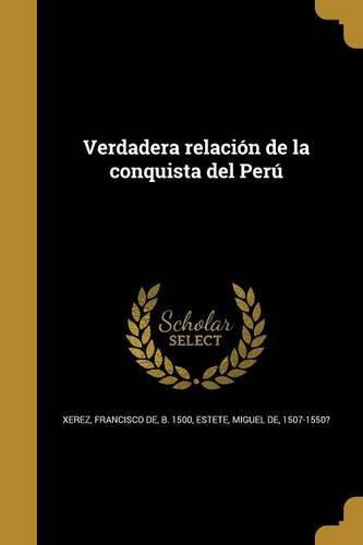 Verdadera Relacion de La Conquista del Peru