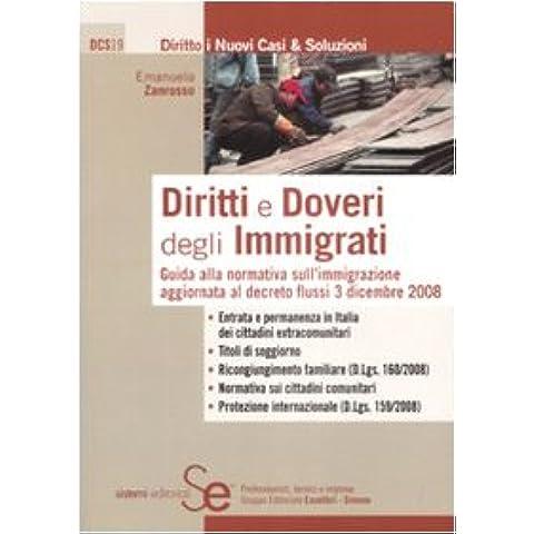 Diritti e doveri degli immigrati. Guida alla normativa sull'immigrazione aggiornata al decreto flussi 3 dicembre 2008 - Guida Immigrati