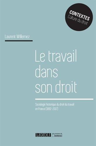 Le travail dans son droit par Laurent Willemez