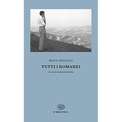 Tutti I Romanzi (Einaudi Tascabili. Biblioteca Vol. 62)