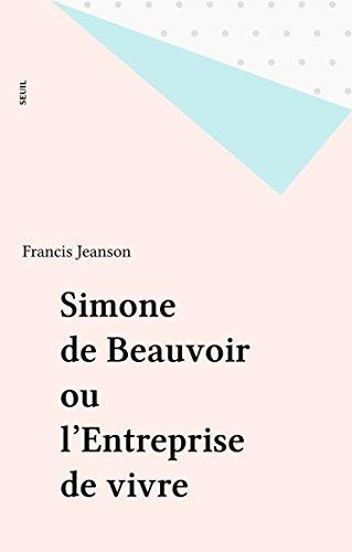 Simone de Beauvoir ou l'Entreprise de vivre (Points) par Francis Jeanson