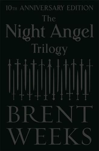The Night Angel Trilogy: Tenth Anniversary Edition por Brent Weeks