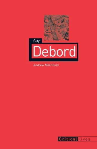 Guy Debord (Critical Lives)