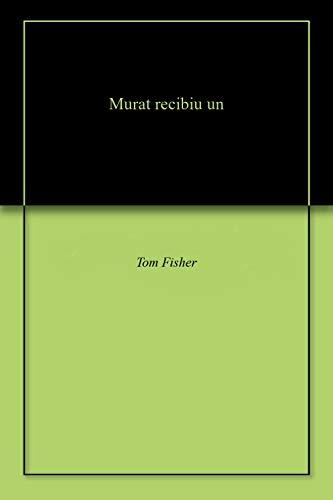 Murat recibiu un (Galician Edition) por Tom Fisher
