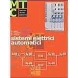 Sistemi elettrici automatici. Per gli Ist. professionali