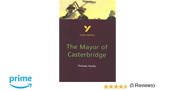 """essay questions on mayor of casterbridge The mayor of casterbridge (1886) what expectations may be set up by the novel's subtitle, """"the life and death of a man of character"""" what will the notion of """"a man of character"""" come to mean."""