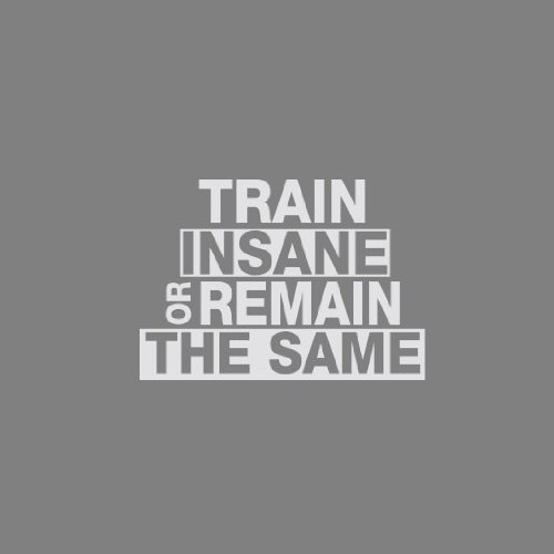 Train Insane or Remain the Same - Stofftasche / Beutel Natur