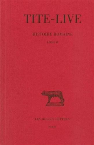 Histoire romaine, tome 2 : Livre II (Collection Des Universites de France Serie Latine) por Tite-Live