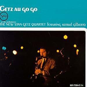 Getz Au Gogo