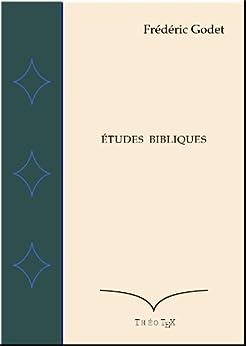 Etudes Bibliques par [Godet, Frédéric]