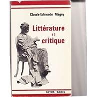 Littérature et critique. par Claude Edmonde Magny