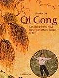 Qi Gong: Der chinesische Weg für ein gesundes, langes Leben - Qingshan Liu