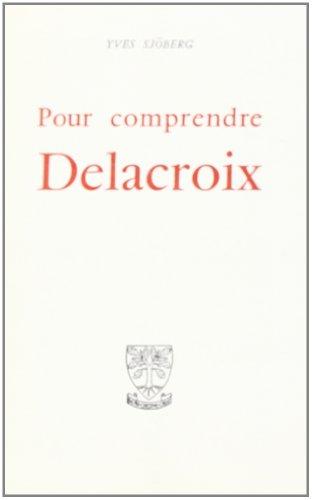 Pour comprendre Delacroix