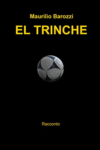 El Trinche: Racconto (Italian Edition)