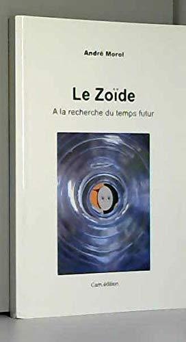 Le Zoide. a la Recherche du Temps Futur