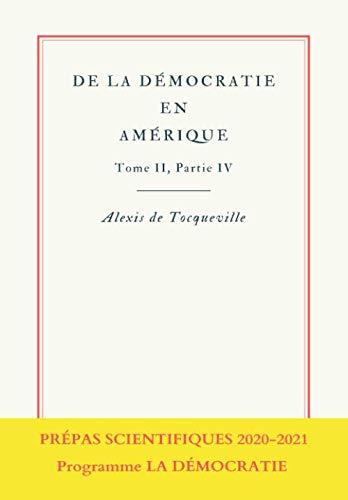 De la démocratie en Amérique, Tome II Partie IV: Prépas scientifiques 2019-2020