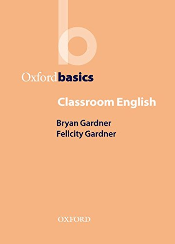 Classroom English (Oxford Basics) por Bryan Gardner
