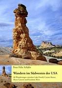 Wandern im Südwesten der USA: Band 1: 68 Wanderungen zwischen Lake Powell, Coyote Buttes, Bryce Canyon und Escalante River
