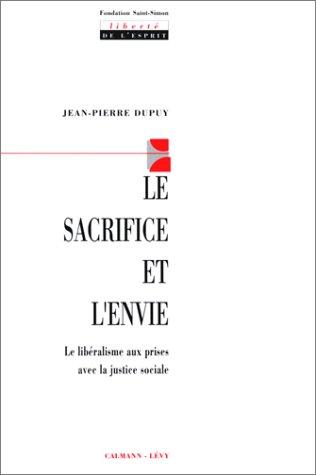 Le Sacrifice et l'envie : Le Libéralisme aux prises avec la justice sociale par Jean-Pierre Dupuy