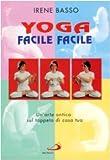 Yoga facile facile. Un'arte antica sul tappeto di casa tua. Con 2 audiocassette
