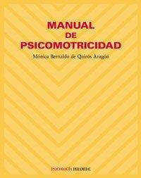 Manual de psicomotricidad (Psicología) por Mónica Bernaldo de Quirós