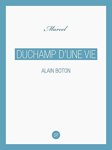 Duchamp d'une vie (Marcel) par Alain Boton