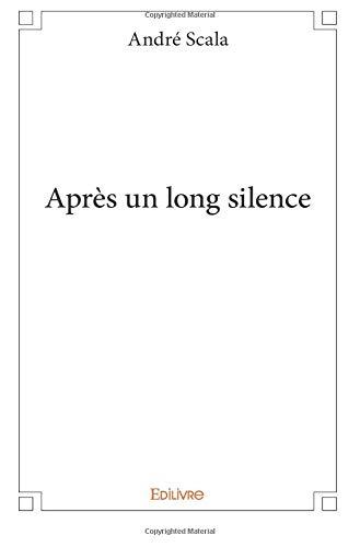 Après un long silence par André Scala