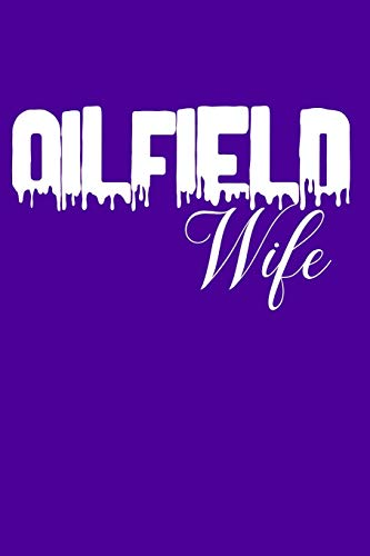 Oilfield Wife: A Rig Inspired Journal for Hitches and Days Off - 6 Trash Pump
