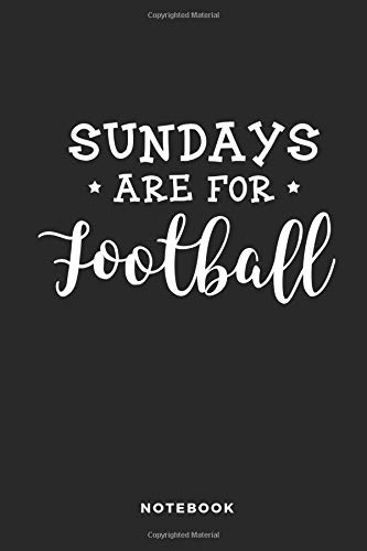 Sundays Are For Football Notebook: 6x9 Blank Lined Football Composition Notebook, Diary or Journal for Coaches, Players, Scouts, Managers and Fans por iHoop Publishing
