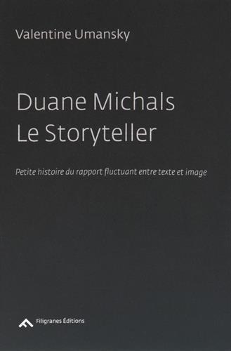 Duane Michals le storyteller, petite histoire du rapport fluctuant entre texte et image