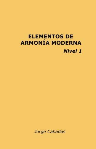 Elementos de Armonía Moderna: Volume 1 por Mr Jorge Cabadas