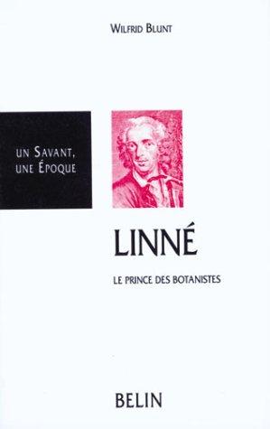 Linné, le prince des botanistes : 1707-1778